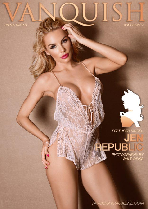 Vanquish Magazine – August 2017 – Jen Republic